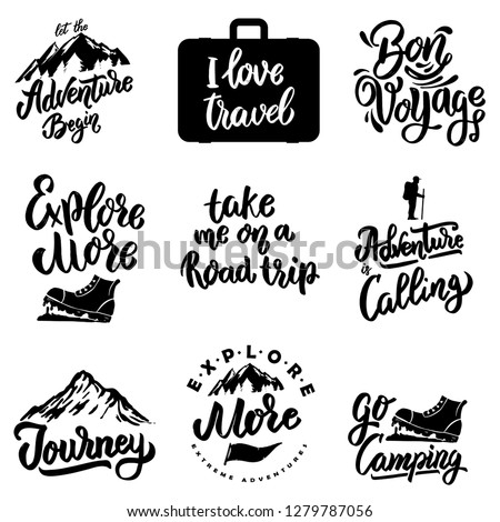 Set of lettering motivation phrases with travel and adventure elements mountain, camping, tourism. Vector illustration