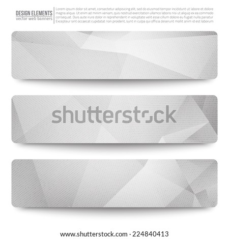 Set of 3 light grey vector web banners Abstract vector polygonal bright background Vector web buttons Design vector elements
