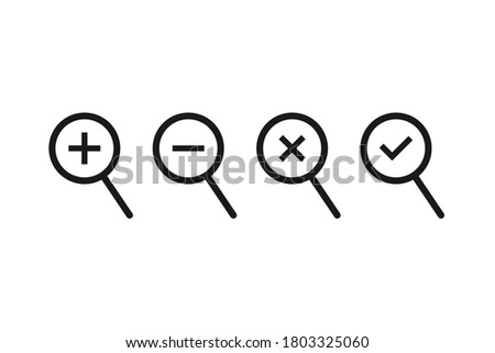 Set of loupe collection. Magnifier with plus and minus sign. Isolated magnifying glass with checkmark and cross sign. Search tool in black color on white background. Vector EPS 10
