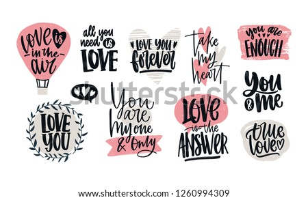 Set of love confessions, romantic slogans or quotes handwritten with elegant calligraphic fonts decorated by hearts. Bundle of St. Valentine s day design elements. Colored vector illustration.