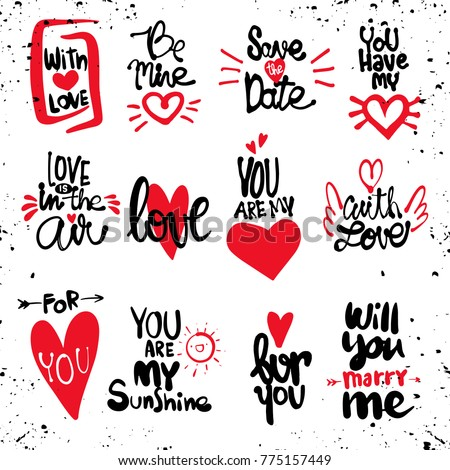Set of Love hand drawn quotes in vector. Love messages. be mine.for you. save the date. love is in the air. with love.for you. will you marry me.