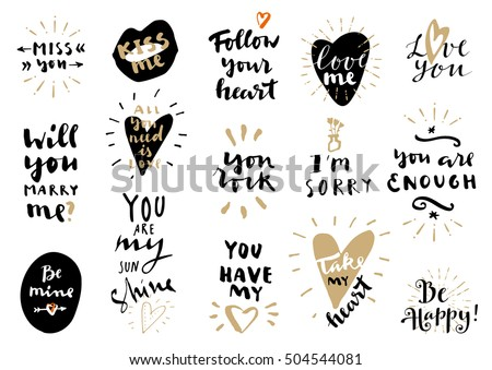 Set of Love hand drawn quotes in vector. Love messages. Kiss Me. Follow Your Heart. Love Me. You Have My Heart. Miss You. Will You Marry Me? You Are My Sunshine. Take My Heart. Be Mine. Love lettering