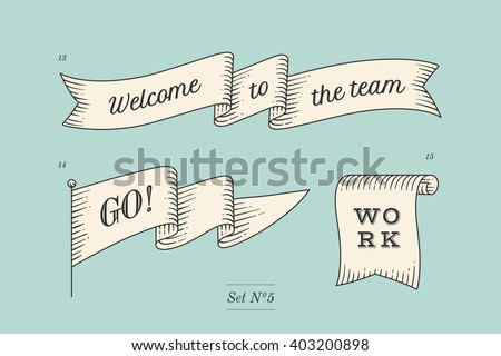 Set of old vintage ribbon banners and drawing in engraving style with inscription Welcome to the team, Go and Work. Hand drawn design element. Vector Illustration