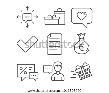 Set of Person talk, Gifts and Love message icons. Tick, Money bag and Sms signs. File, Discounts and Present delivery symbols. Communication message. Birthday boxes. Dating service. Confirm check