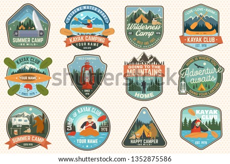 Set of summer camp, canoe and kayak club badges. Vector. For patch, stamp. Design with camping, mountain, lantern, tent, axe, mountain, campfire and kayaker. Extreme camp and water sport kayak patches