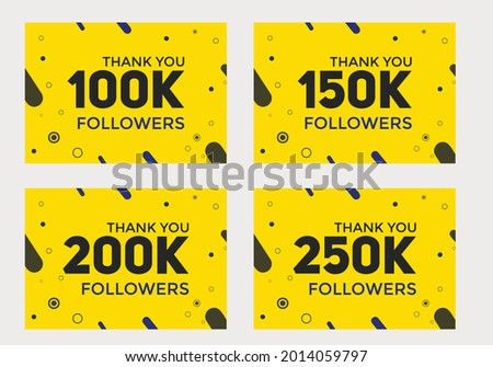 set of thank you followers colorful banner. Thank you followers Banners, 100k, 150k, 200k, 250k followers, social midea banner followers