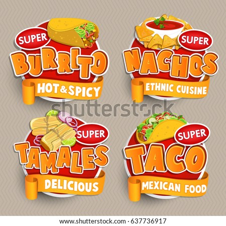 Set of traditional Mexican food logo, food label or sticker. Burrito, Nachos, Tamales, Taco logo, sticker, traditional product design for shops, markets.Vector illustration.