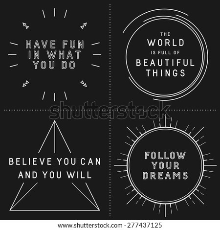 Set of typographic designs with inspirational quotes in hipster style