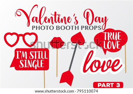 Set of Valentine's Day photobooth Props vector elements. Red color Cupid Arrow, heart sunglasses, lips and signs I'm still single, True love on sticks. Part 3.