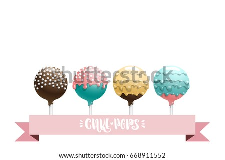 Set of vector colored cake pops on a stick, isolated on a white background, with lettering.