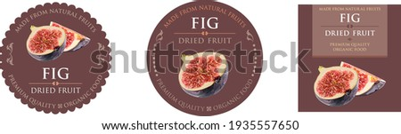 Set of vector label with date fig dried.