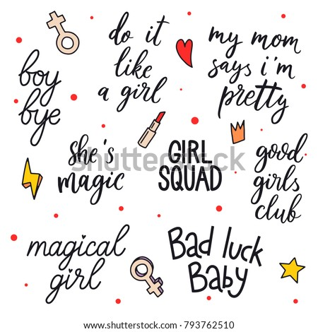 Set of vector quotes about girl and illustration of woman's symbols. Boy bye. Do it like a girl. My mom says i'm pretty. She's magic. Girl squad. Good girls club. Magical girl. Bad luck baby.