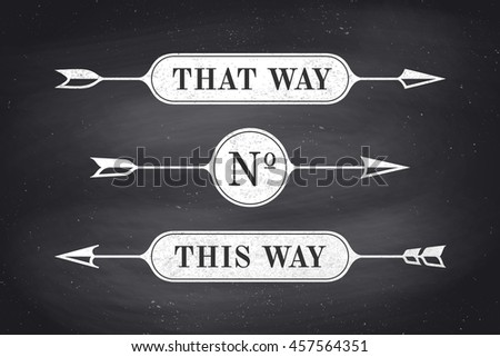 Set of vintage arrows and banners with text That Way and This Way. Design elements of set arrow for navigation. Retro style arrow on black chalkboard background. Vector Illustration
