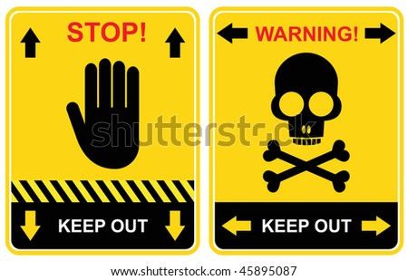 Set of warning signs - keep out, stop.  Yellow & black vector caution icons.