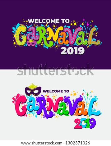 Set of Welcome to Carnival 2019. Handwritten Carnival logo with masks. Party, masquerade poster card, invitation. Celebration decorate. Vector illustration. Isolated on colorful  background.