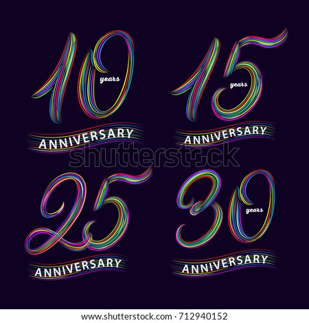 Set of 10, 15, 25, 30 years anniversary. Hand written lettering numbers. Anniversary celebration background for card, poster, print. Trendy colorful style. Isolated on background. Vector illustration.