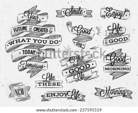 Set ribbons in vintage style lettering your future is created by what you do today not tomorrow stylized drawing with coal