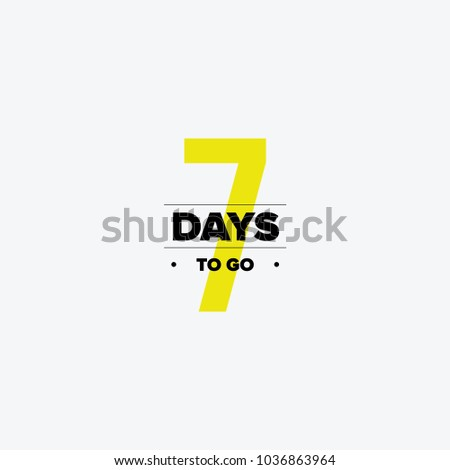 Seven days to go. No of days left to go badges. Vector typographic design of 7