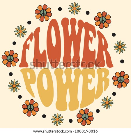 Seventies retro flower power slogan with hippie groovy flowers in circle print for girl tee t shirt and sticker Vector