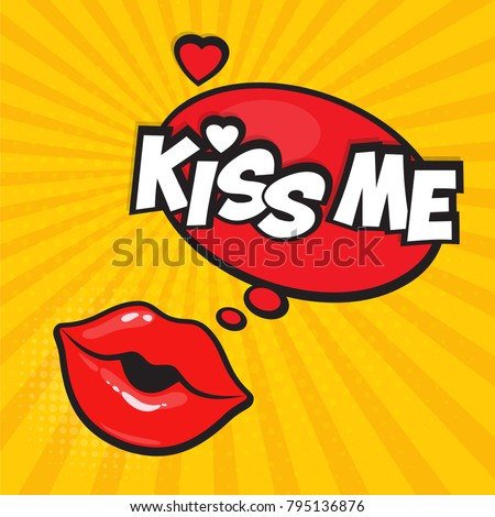 Sexy lips in form of kiss with cartoon, comic speech bubble lettering kiss me in pop art style. Love themed retro vector illustration for comics book and social media banners for Valentines day