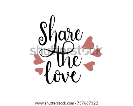Share the love Calligraphy Hand Lettering Vector