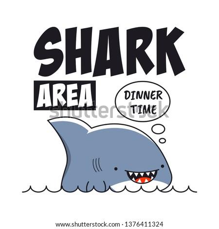 Shark print with slogan for t-shirt. Tee shirt typography. Vector illustration.