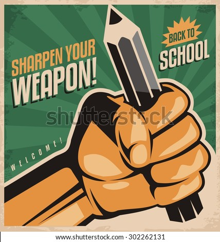 Sharpen your weapon and back to school creative ad template. Vintage flyer with fist holding the pencil. Unique education theme poster design.  - stock vector
