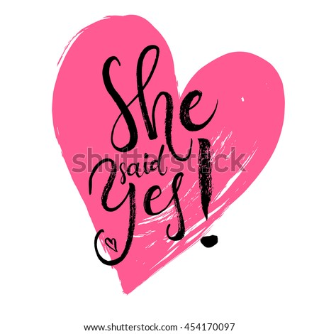 She said Yes. Engagement, bride, greeting or invitation card. Vector isolated hand drawn hand lettering with big red heart. Printable wedding card template. Modern cute brush pen calligraphy.
