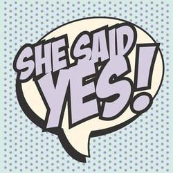 she said yes, illustration in vector format