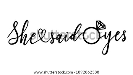 She said yes lettering sign. Modern calligraphy for banner, bridal shower or engagement party invitation or wedding decoration. Vector illustration. Stock photo ©