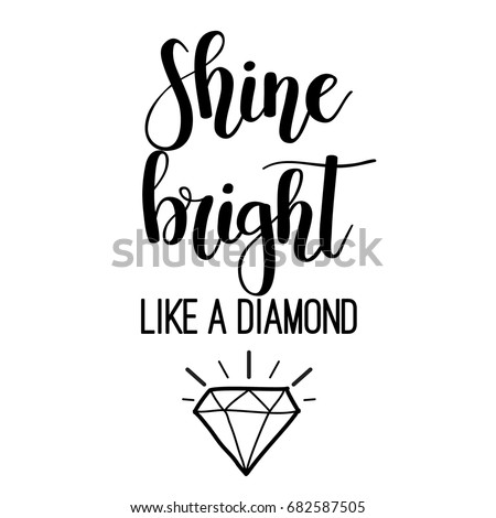 Shine bright like a diamond lettering inspirational poster design