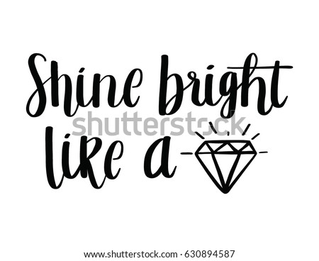 Shine Bright Like a Diamond Quote Poster