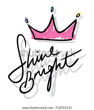 Shine bright typography and pink crown / Vector illustration design / Textile graphic t shirt print