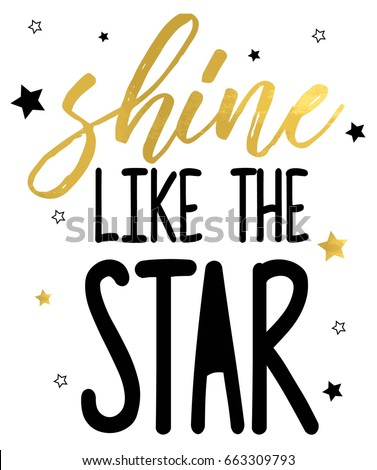 shine like the star slogan vector for print design.
