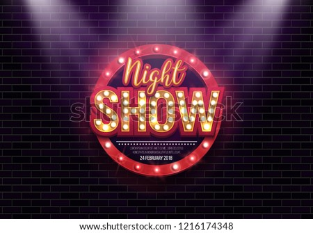 Shining sign Night Show with retro billboard on brick wall background illuminated by spotlights. Vector illustration.