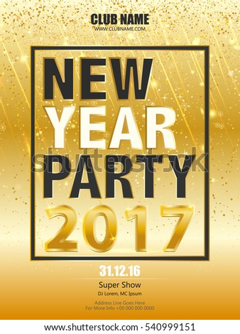 Shiny Flyer, Banner or Pamphlet for New Year's 2017 Eve Party celebration. New Year party or dinner invitation, poster, greeting card, template. #540999151