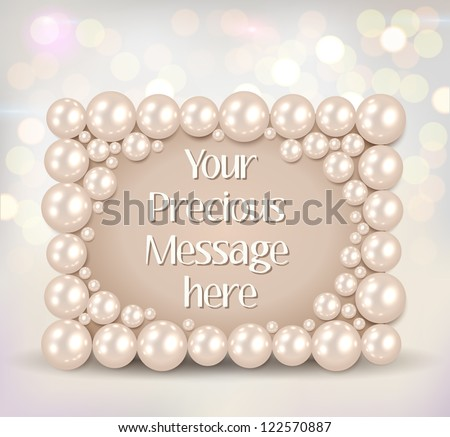 Shiny pearls frame on bokeh background - vector illustration.