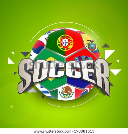 Shiny soccer ball with different countries flag on green background with stylish silver text.