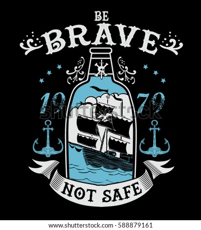 Be brave not safe.seaman - Shutterstock ID 588879161
