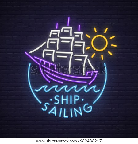 Ship Sailing neon sign. Neon sign, bright signboard, light banner.