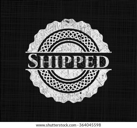 Shipped written on a blackboard