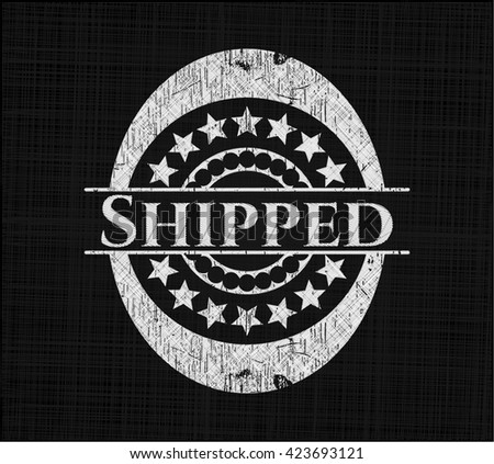 Shipped written on a chalkboard