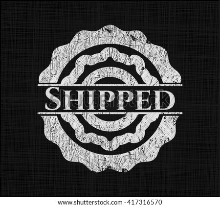 Shipped written with chalkboard texture