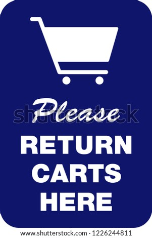 Shopping Cart Return Sign, 18in x 12in Parking Lot Sign for Shopping Cart Return Stalls, Store Graphics for Retail Businesses, Vector Design for Supermarkets & Retailers, Print Ready File, Buggy Glyph