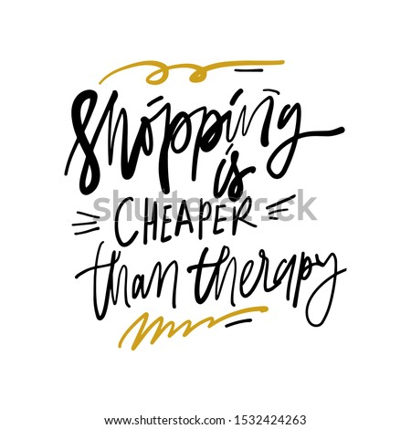 Shopping cheaper than therapy. Hand lettering for your design Stockfoto ©