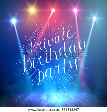 Show background. Private Birthday Party Brush Script Style Hand lettering. Smoky vector stage interior shining with light from a projector.