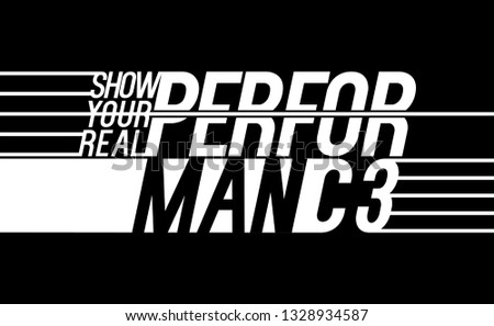 Show Your Real Performance Modern sport Lines detail Minimal Active Sport Typography modern Fashion Slogan for T-shirt and apparels graphic vector Print.