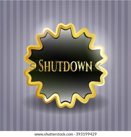 Shutdown gold badge