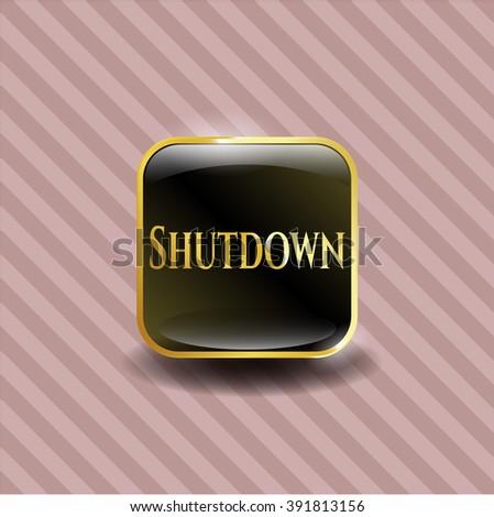 Shutdown golden badge or emblem