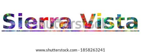 Sierra Vista. Colorful typography text banner. Vector the word sierra vista design